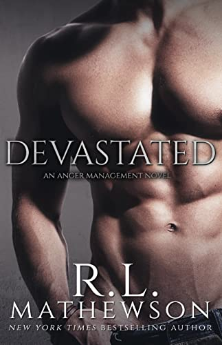 Devastated (Anger Management Book 1)  R.L. Mathewson