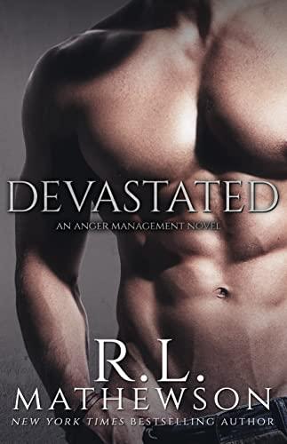 Devastated (Anger Management Book 1)  R.L. Mathewson