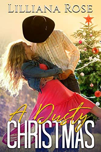 A Dusty Christmas  Lilliana Rose