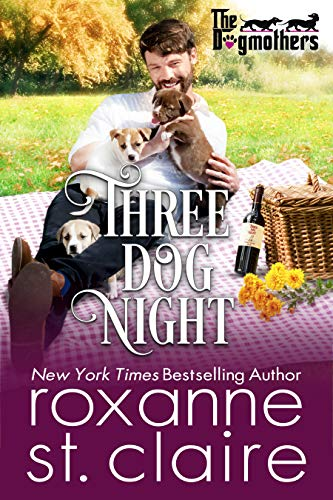 Three Dog Night (The Dogmothers Book 2)  Roxanne St. Claire