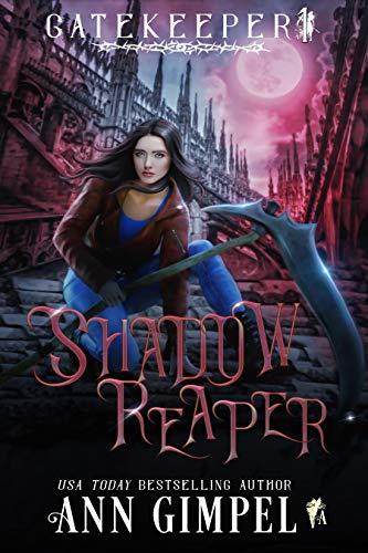Shadow Reaper (Gatekeeper Book 1)  Ann Gimpel