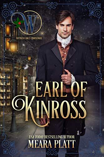 Earl of Kinross (Wicked Earls' Club Book 14)  Meara Platt