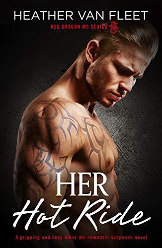 Her Hot Ride (Red Dragon MC Series Book 3) Heather Van Fleet