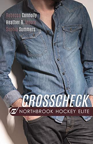Crosscheck (Northbrook Hockey Elite Book 4)  Rebecca Connolly , Heather B. Moore , et al.