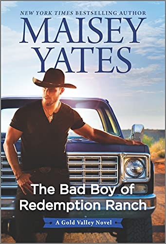 The Bad Boy of Redemption Ranch (A Gold Valley Novel Book 10) Maisey Yates