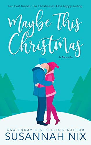 Maybe This Christmas: A Small Town Second-Chance Holiday Romance  Susannah Nix