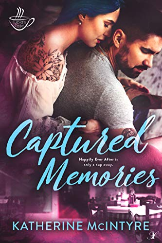 Captured Memories: Cupid's Cafe #3 Katherine McIntyre