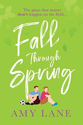 Fall Through Spring (Winter Ball)  Amy Lane