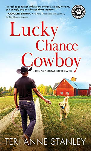 Lucky Chance Cowboy (Big Chance Dog Rescue Book 2)  Teri Anne Stanley