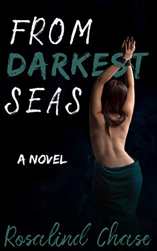 From Darkest Seas: A Through The Veil Novel  Rosalind Chase