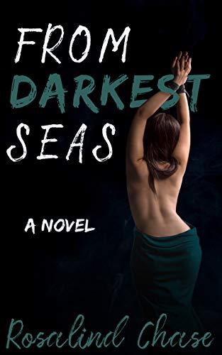 From Darkest Seas: A Through The Veil Novel  Rosalind Chase