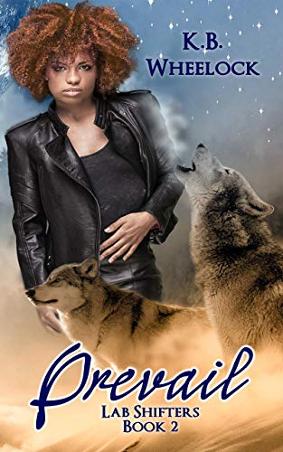 Prevail (Lab Shifters Book 2)  K.B. Wheelock