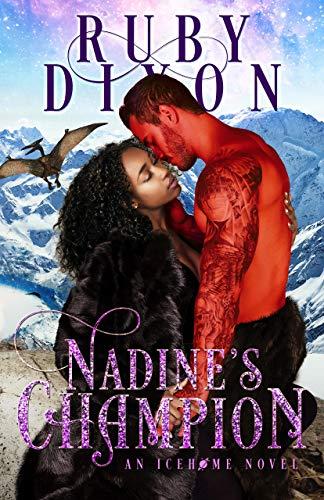 Nadine's Champion: A SciFi Alien Romance (Icehome Book 8) Ruby Dixon