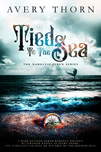 Tied To The Sea (The Nameless Syren Series Book 2)  Avery Thorn