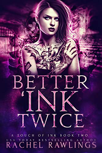 Better 'Ink Twice: A Touch Of Ink Novel  Rachel Rawlings
