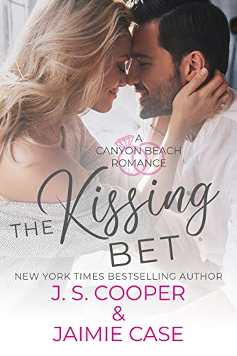 The Kissing Bet (Canyon Beach Romance Book 2)   Jaimie Case