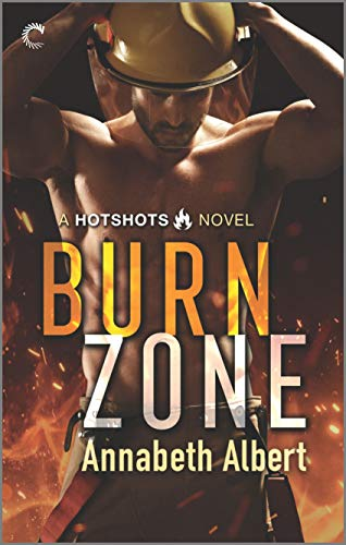Burn Zone: A Gay Firefighter Romance (Hotshots Book 1)  Annabeth Albert