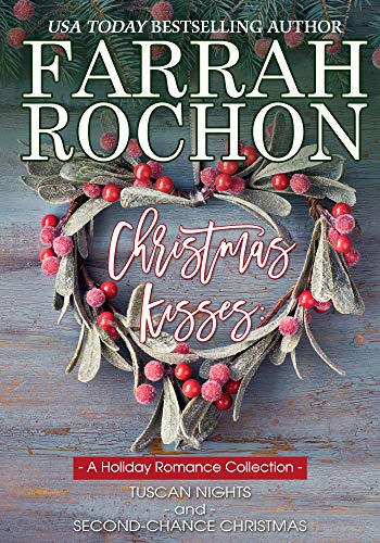 Christmas Kisses: A Holiday Romance Collection Farrah Rochon