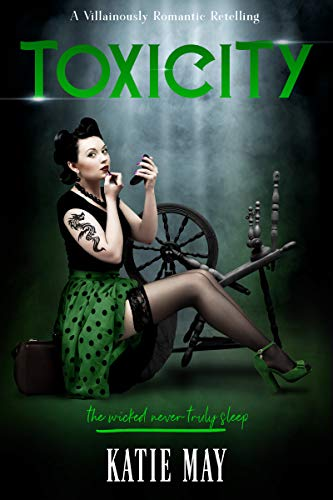 Toxicity (A Villainously Romantic Retelling Book 4)  Katie May