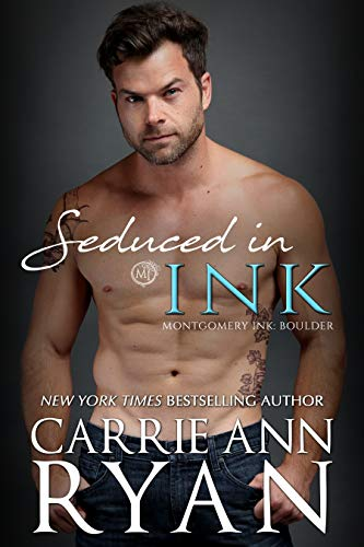 Seduced in Ink: Montgomery Ink: Boulder Carrie Ann Ryan