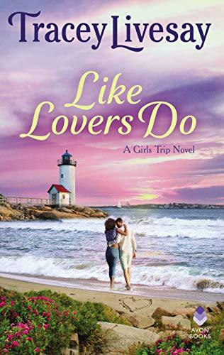 Like Lovers Do: A Girls Trip Novel Tracey Livesay