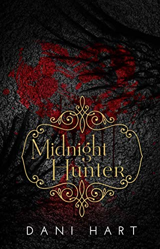 Midnight Hunter (The Midnight Trilogy Book 3)  Dani Hart
