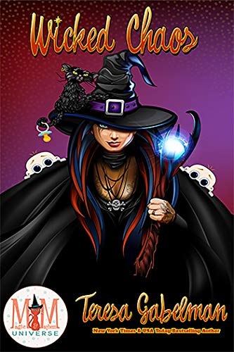 Wicked Chaos: Magic and Mayhem Universe  Teresa Gabelman