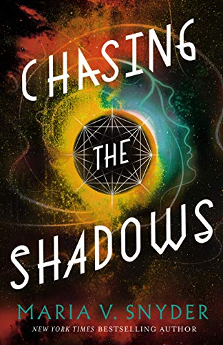 Chasing the Shadows (Sentinels of the Galaxy Book 2) Maria V. Snyder