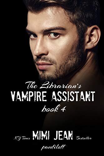 The Librarian's Vampire Assistant, Book 4  Mimi Jean Pamfiloff