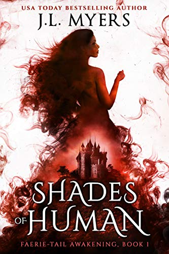 Shades of Human (Faerie-Tail Awakening Book 1)  J.L. Myers