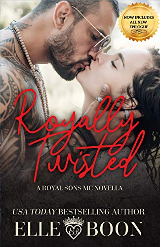 Royally Twisted (Royal Sons MC Book 1)  Elle Boon