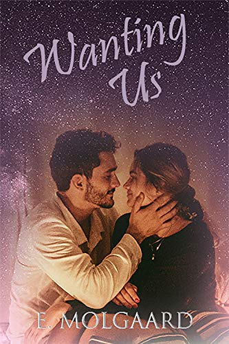 Wanting Us (Forever Us Book 1)  E. Molgaard