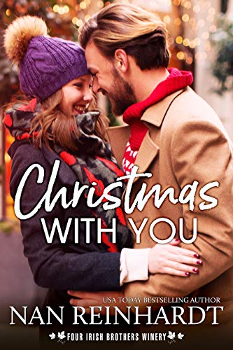 Christmas with You (Four Irish Brothers Winery Book 3) Nan Reinhardt