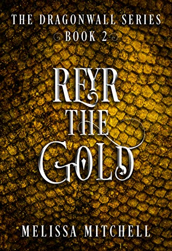 Reyr the Gold (Dragonwall Series Book 2)  Melissa Mitchell