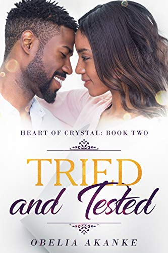 Tried and Tested: Heart of Crystal: Book Two  Obelia Akanke