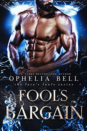 Fool's Bargain (Fate's Fools Book 7)  Ophelia Bell