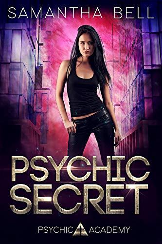 Psychic Secret: An Urban Fantasy Academy Romance (Psychic Academy Book 1)  Samantha Bell