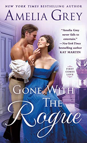 Gone With the Rogue (First Comes Love Book 2)  Amelia Grey