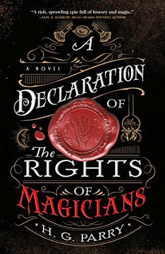 A Declaration of the Rights of Magicians: A Novel (The Shadow Histories Book 1)  H. G. Parry