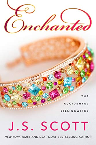 Enchanted (The Accidental Billionaires Book 4)  J. S. Scott
