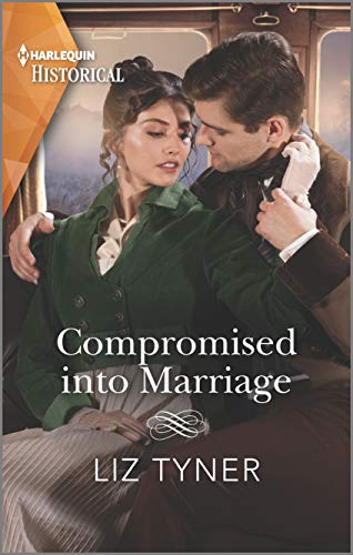 Compromised into Marriage (Harlequin Historical) Liz Tyner