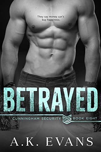 Betrayed (Cunningham Security Book 8)  A.K. Evans