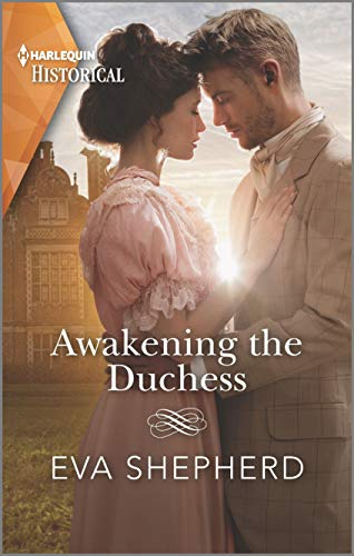 Awakening the Duchess (Harlequin Historical)  Eva Shepherd