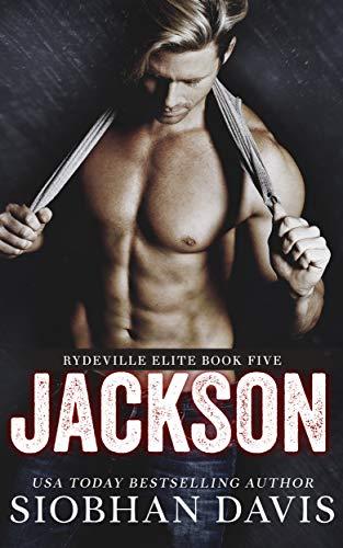 Jackson: A Stand-Alone Dark Romance (Rydeville Elite Book 5)  Siobhan Davis