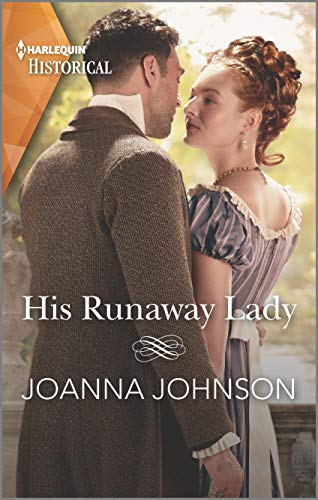 His Runaway Lady (Harlequin Historical)   Joanna Johnson