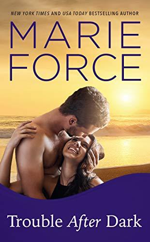 Trouble After Dark: (A Gansett Island Novel)  Marie Force