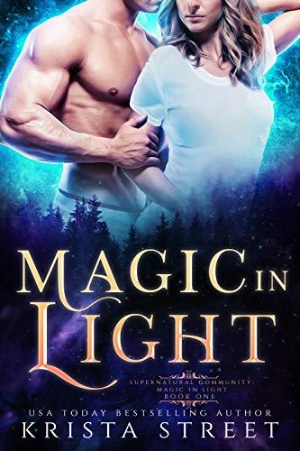 Magic in Light: Paranormal Shifter Romance (Supernatural Community Book 1)  Krista Street