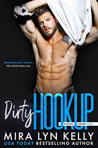Dirty Hookup: A Slayers Hockey Novel  Mira Lyn Kelly