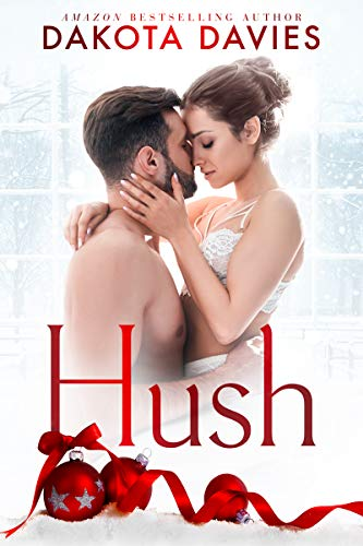 Hush: A Christmas Romance  Dakota Davies