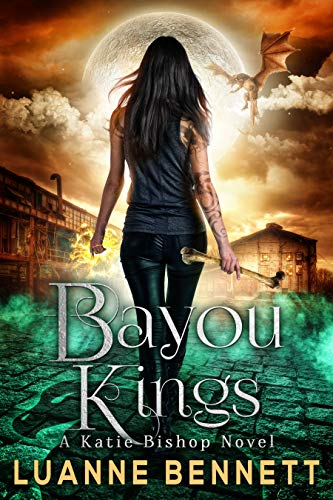 Bayou Kings (The Katie Bishop Series Book 5) Luanne Bennett